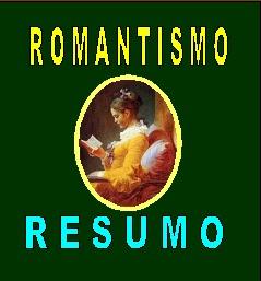 ROMANTISMO - RESUMO III